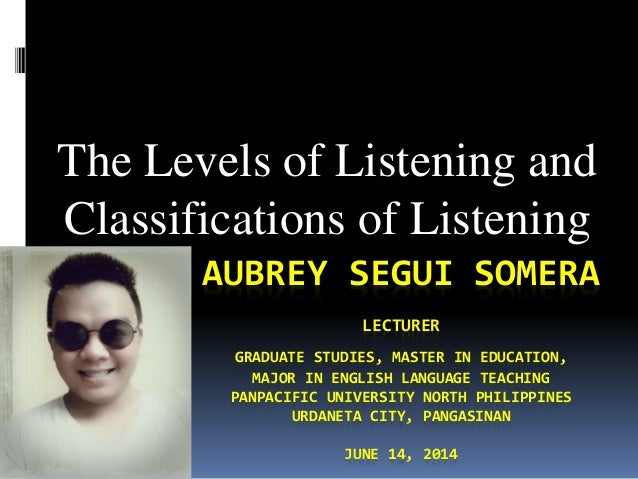 AUBREY SEGUI SOMERA LECTURER GRADUATE STUDIES, MASTER IN EDUCATION, MAJOR IN ENGLISH LANGUAGE TEACHING PANPACIFIC UNIVERSI...