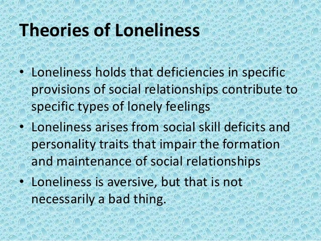 types of loneliness Predictors of loneliness and different types of social isolation of rural-living older adults in the united kingdom jolanthe louise de koning, afroditi stathi and suzanne richards† abstract loneliness and social isolation are recognised, conceptually distinct threats to health and wellbeing in older age.