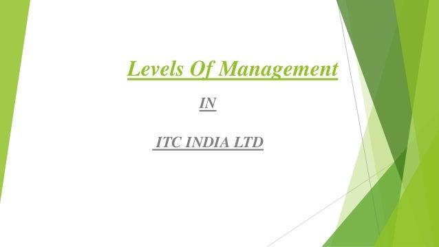 Levels Of Management IN  ITC INDIA LTD