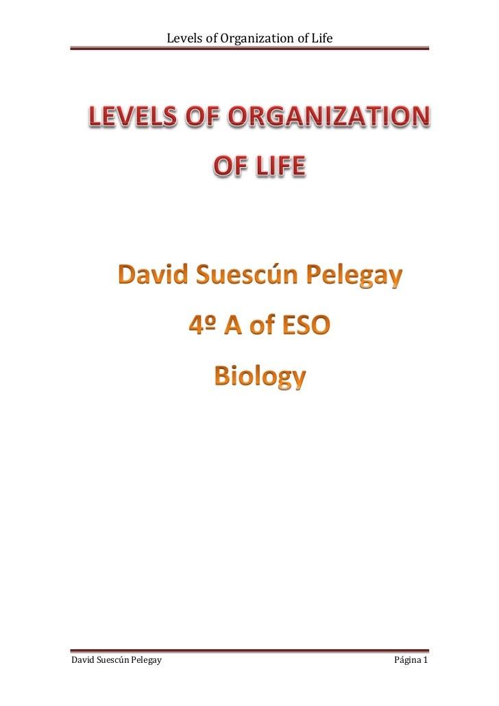 Levels of Organization of LifeDavid Suescún Pelegay                                    Página 1