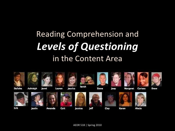 Reading Comprehension and Levels of Questioning in the Content Area AEDR 518 | Spring 2010