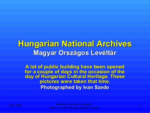 Hungarian National Archives Magyar Országos Levéltár A lot of public building have been opened for a couple of days in the...