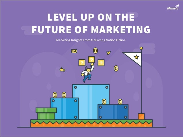 Level up on the Future of Marketing: Marketing Insights from Marketing Nation Online