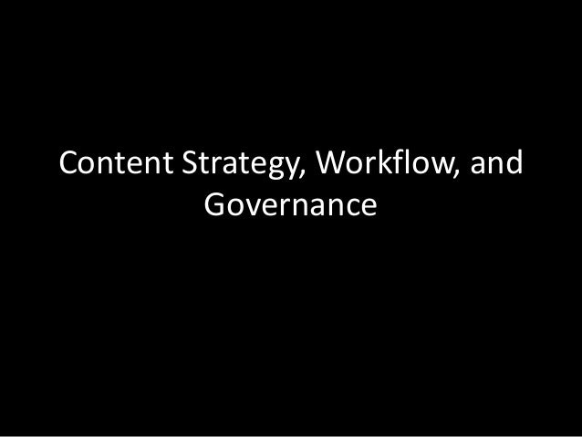 Content Strategy, Workflow, and Governance