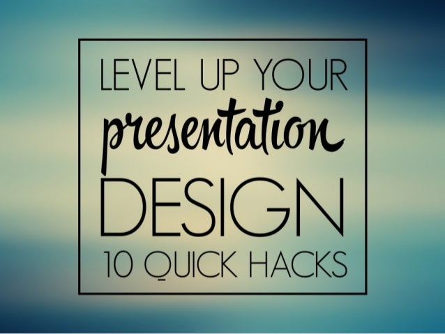 Level up your presentation design