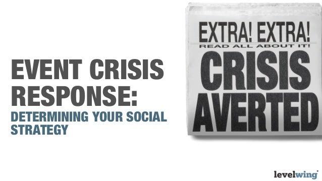 EVENT CRISISRESPONSE:DETERMINING YOUR SOCIALSTRATEGY
