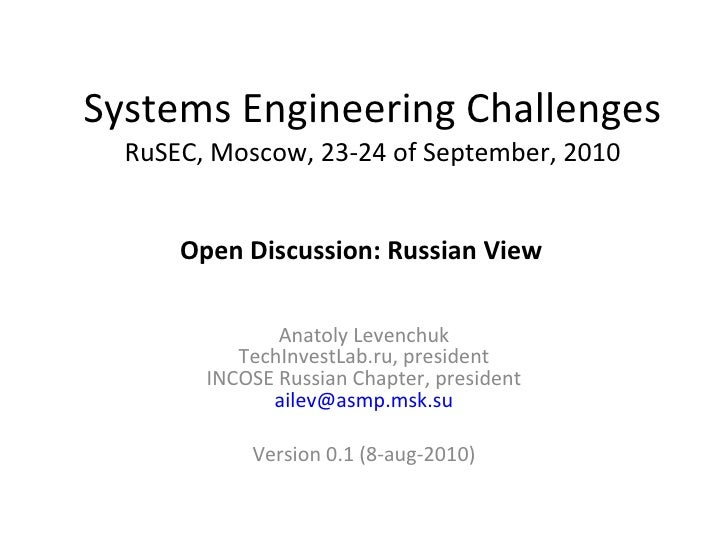 Systems Engineering ChallengesRuSEC, Moscow, 23-24 of September, 2010<br />Russian View<br />Anatoly LevenchukTechInvestLa...