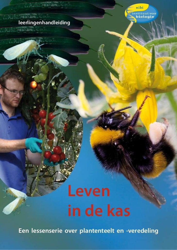 leerlingenhandleiding                   Leven                   in de kasEen lessenserie over plantenteelt en -veredeling