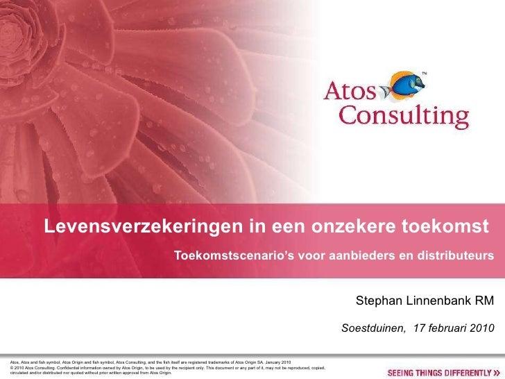 Levensverzekeringen in een onzekere toekomst  Toekomstscenario's voor aanbieders en distributeurs Atos, Atos and fish symb...