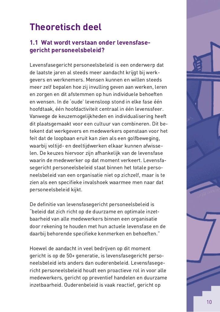 Theoretisch deel1.1 Wat wordt verstaan onder levensfase-gericht personeelsbeleid?Levensfasegericht personeelsbeleid is een...