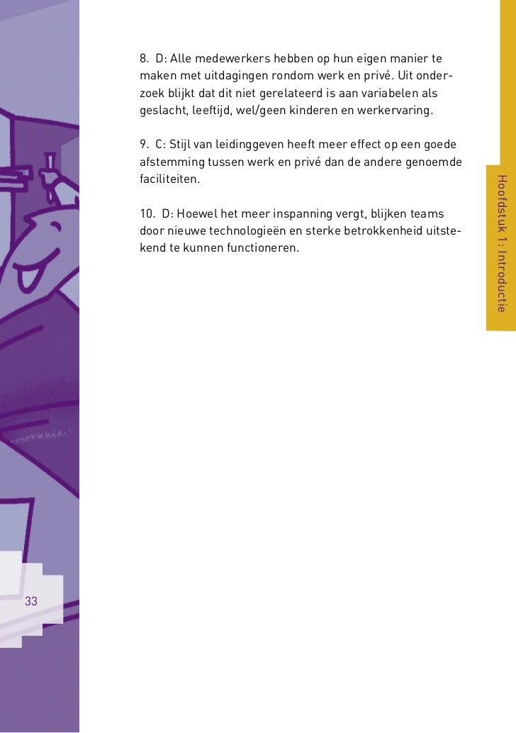 8. D: Alle medewerkers hebben op hun eigen manier te     maken met uitdagingen rondom werk en privé. Uit onder-     zoek b...