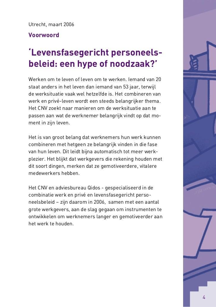 Utrecht, maart 2006Voorwoord'Levensfasegericht personeels-beleid: een hype of noodzaak?'Werken om te leven of leven om te ...
