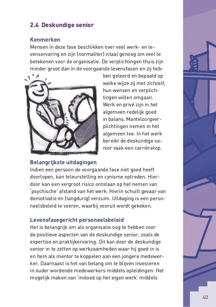 2.4 Deskundige seniorKenmerkenMensen in deze fase beschikken over veel werk- en le-venservaring en zijn (normaliter) vitaa...