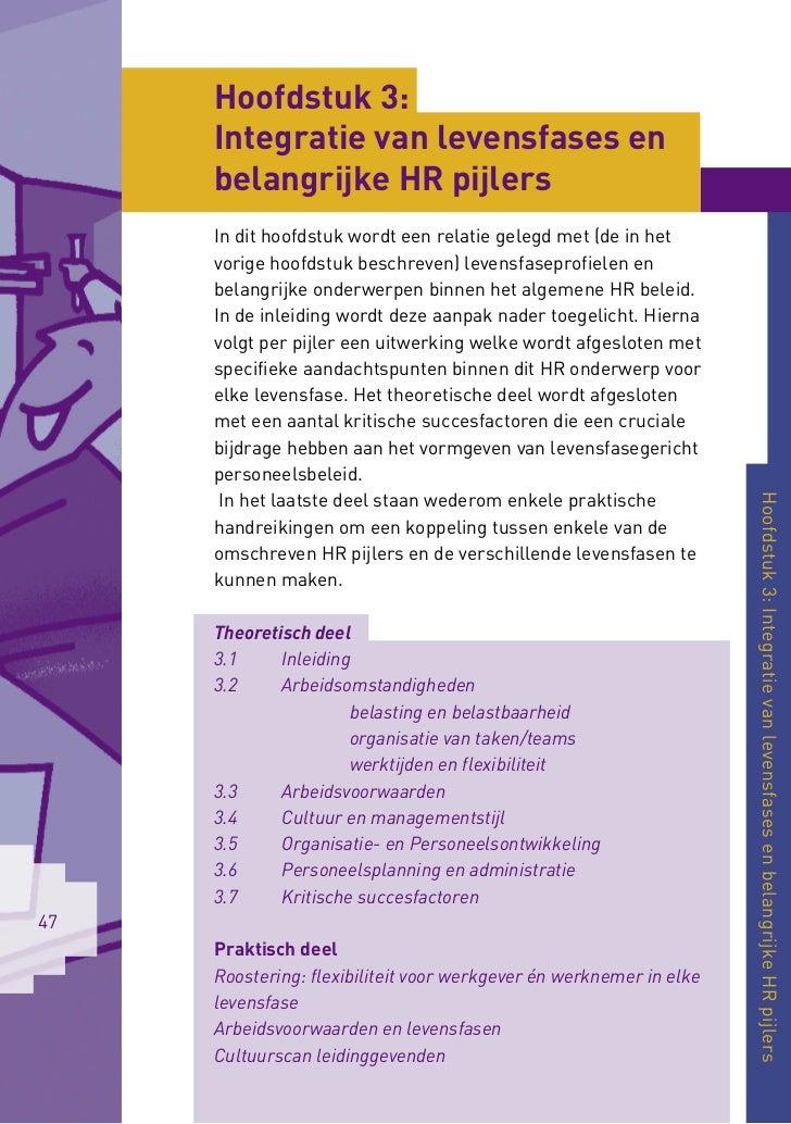 Hoofdstuk 3:     Integratie van levensfases en     belangrijke HR pijlers     In dit hoofdstuk wordt een relatie gelegd me...