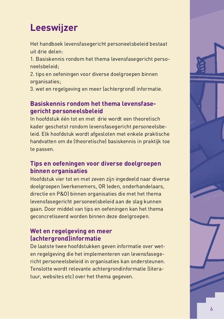 LeeswijzerHet handboek levensfasegericht personeelsbeleid bestaatuit drie delen:1. Basiskennis rondom het thema levensfase...
