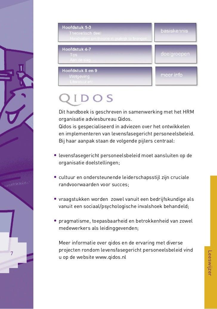 Dit handboek is geschreven in samenwerking met het HRM      organisatie adviesbureau Qidos.      Qidos is gespecialiseerd ...