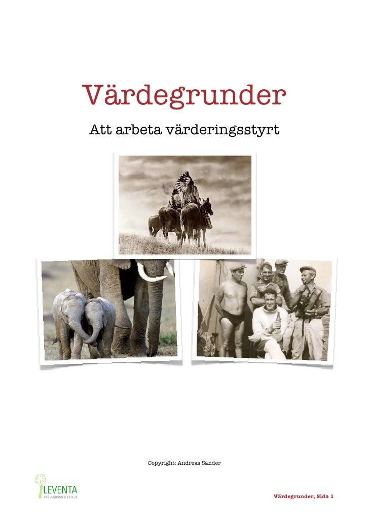 Värdegrunder    Att arbeta värderingsstyrt            Copyright: Andreas Sander                                      Värde...