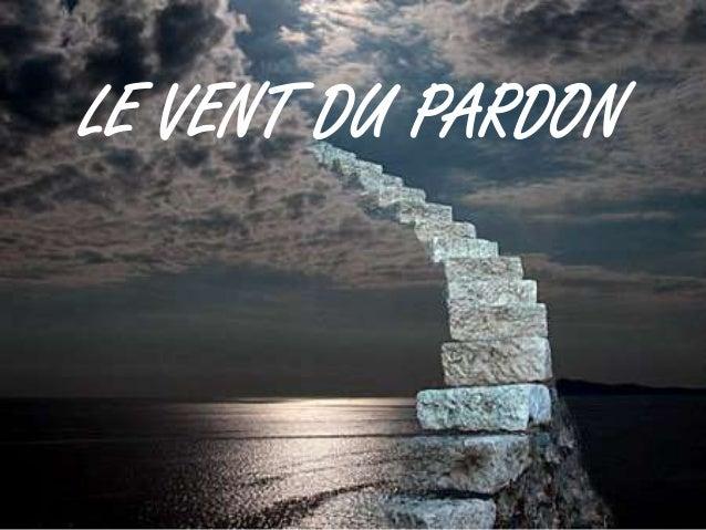 LE VENT DU PARDON