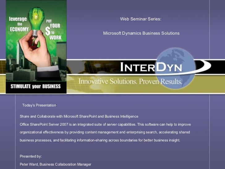 Web Seminar Series: Microsoft Dynamics Business Solutions Today's Presentation : Share and Collaborate with Microsoft Shar...