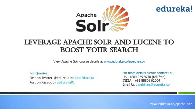 www.edureka.co/apache-solr Leverage Apache Solr and Lucene To Boost Your Search View Apache Solr course details at www.edu...