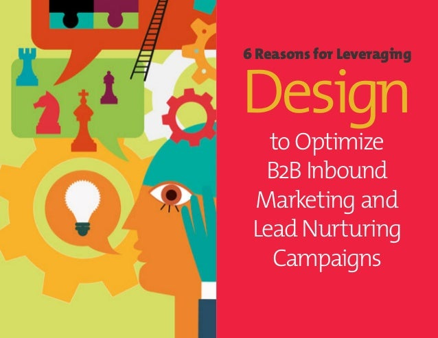 6 Reasons To Leverage Design For B2B Marketing