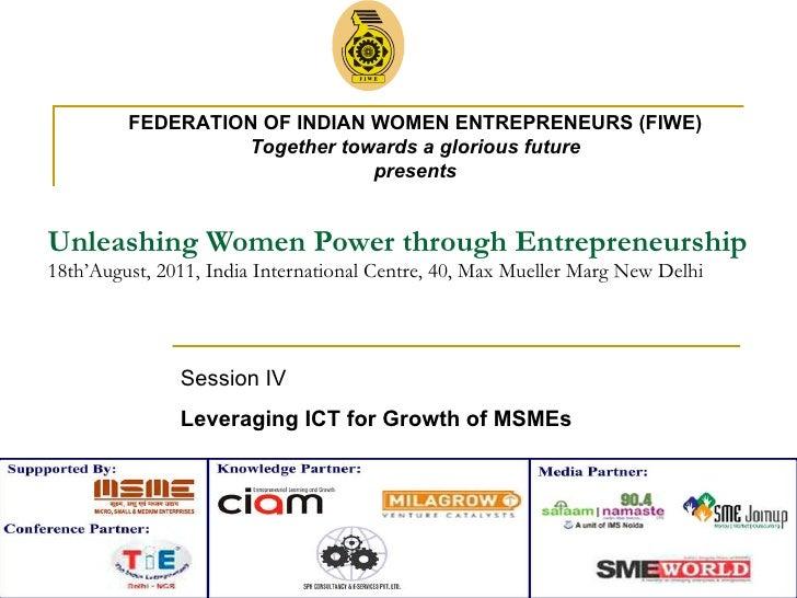Unleashing Women Power through Entrepreneurship 18th'August, 2011, India International Centre, 40, Max Mueller Marg New De...