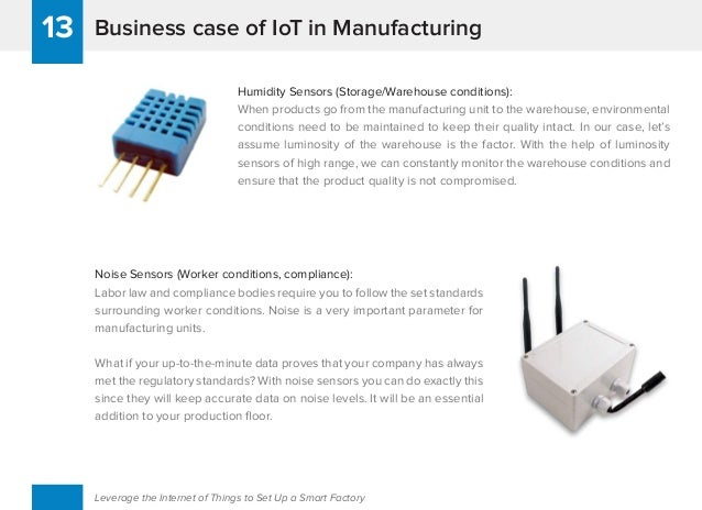 Business case of IoT in Manufacturing13 Leverage the Internet of Things to Set Up a Smart Factory Humidity Sensors (Storag...