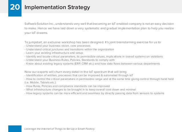 Implementation Strategy20 Leverage the Internet of Things to Set Up a Smart Factory Softweb Solution Inc., understands ver...