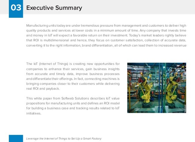 Executive Summary03 Leverage the Internet of Things to Set Up a Smart Factory Manufacturing units today are under tremendo...