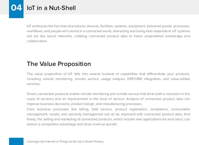 IoT in a Nut-Shell The Value Proposition 04 Leverage the Internet of Things to Set Up a Smart Factory IoT embraces the fac...
