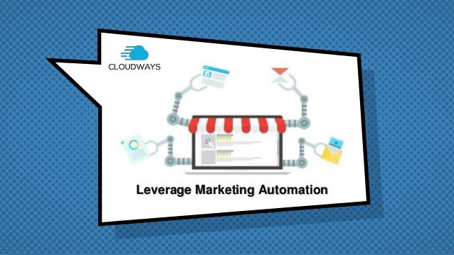 Leverage Marketing Automation
