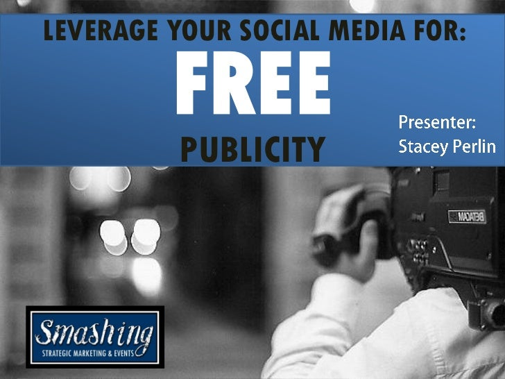 LEVERAGE YOUR SOCIAL MEDIA FOR:         FREE         PUBLICITY