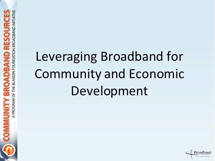 Leveraging Broadband for Community and Economic Development