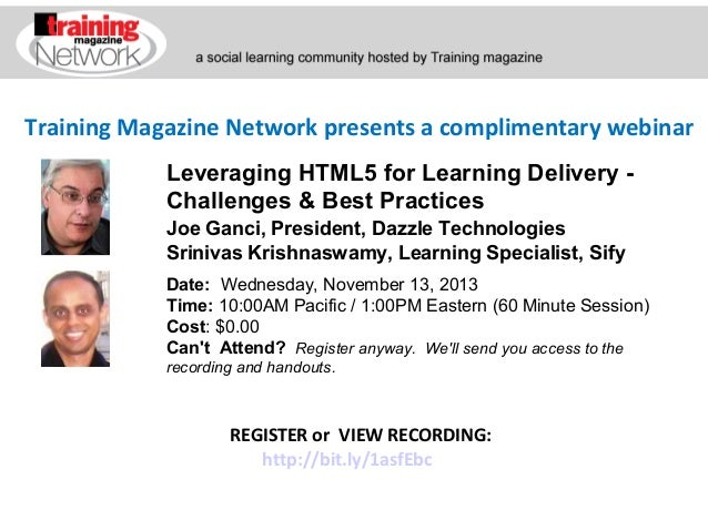 Training Magazine Network presents a complimentary webinar Leveraging HTML5 for Learning Delivery Challenges & Best Practi...