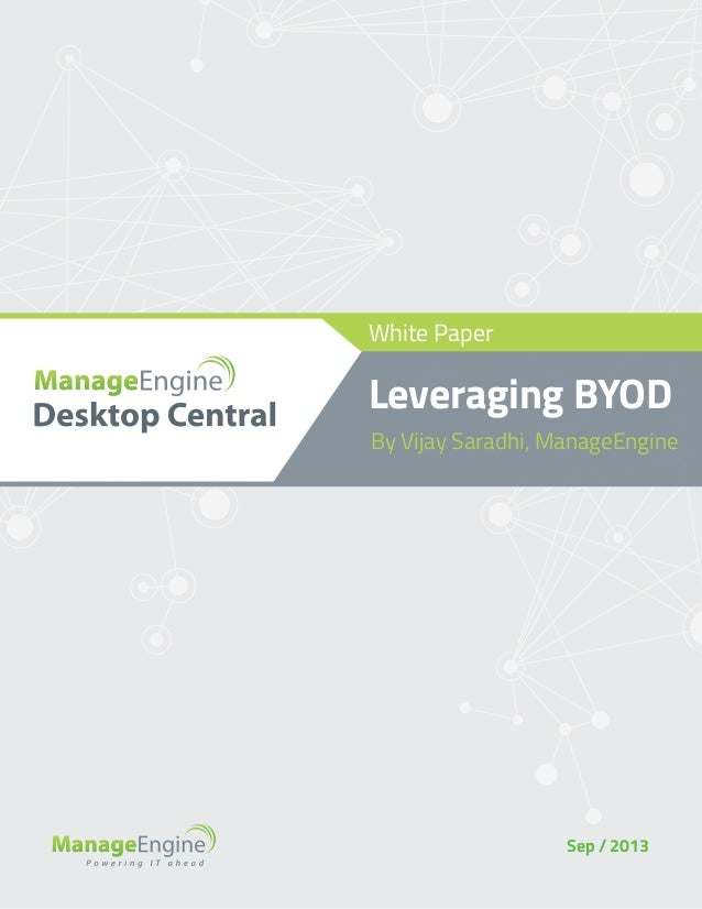 White Paper  Leveraging BYOD By Vijay Saradhi, ManageEngine  Sep / 2013