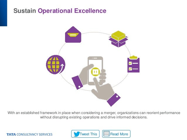 Sustain Operational Excellence Read MoreTweet This With an established framework in place when considering a merger, organ...