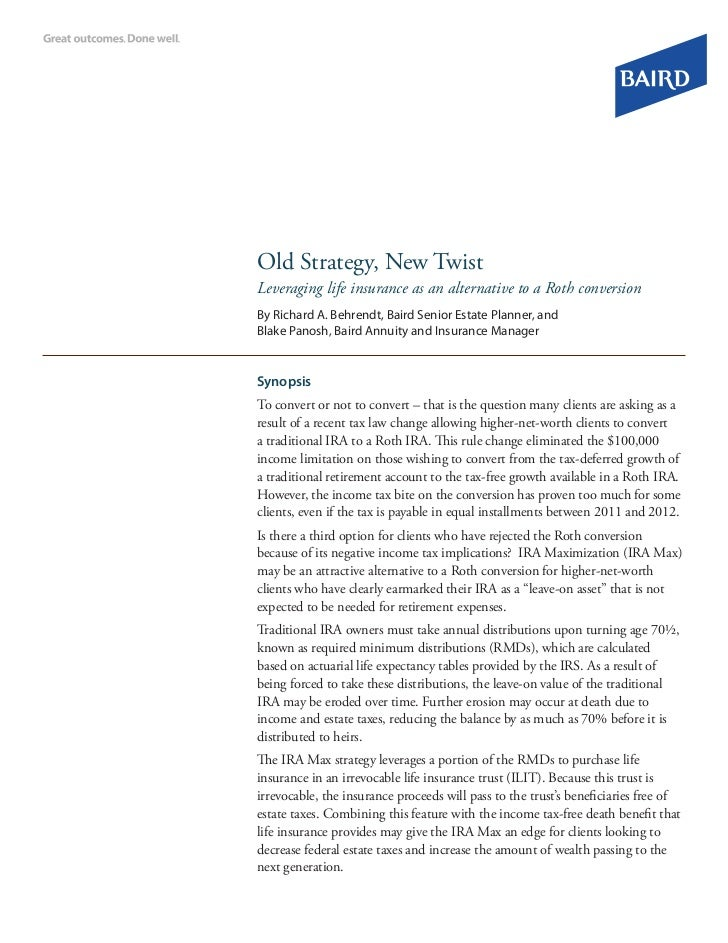 Old Strategy, New TwistLeveraging life insurance as an alternative to a Roth conversionBy Richard A. Behrendt, Baird Senio...