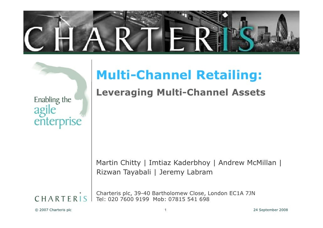 Multi-Channel Retailing:                        Leveraging Multi-Channel Assets                            Martin Chitty |...