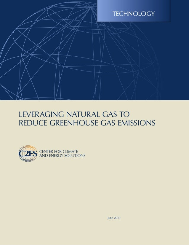 Leveraging Natural Gas toReduceGreenhouse Gas EmissionsTechnologyJune 2013