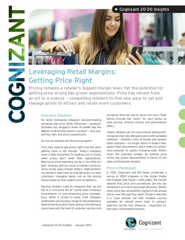 • Cognizant 20-20 Insights  Leveraging Retail Margins: Getting Price Right Pricing remains a retailer's biggest margin lev...