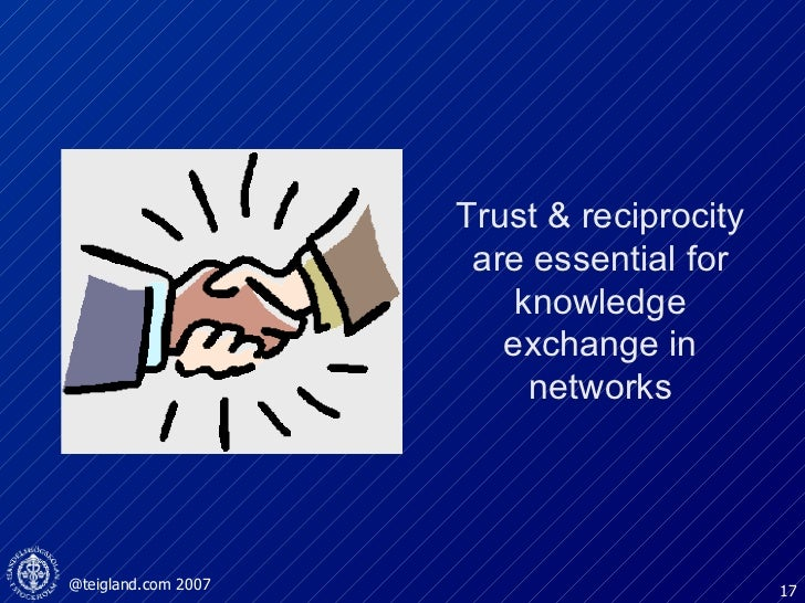 Trust & reciprocity are essential for knowledge exchange in networks