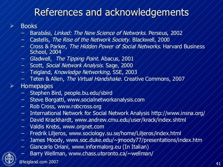 References and acknowledgements <ul><li>Books </li></ul><ul><ul><li>Barabási,  Linked: The New Science of Networks . Perse...