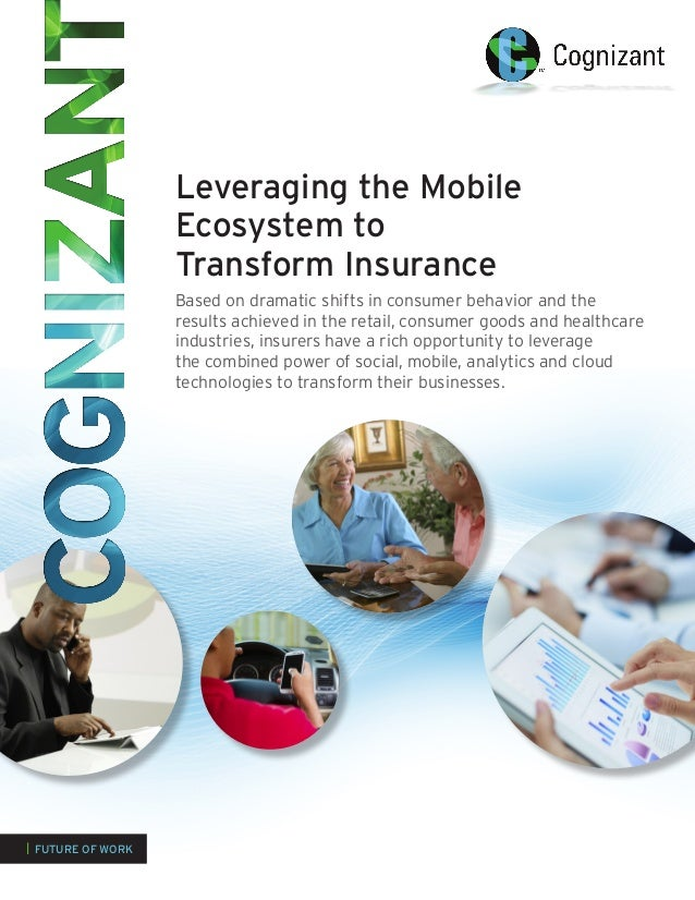 Leveraging the Mobile Ecosystem to Transform Insurance Based on dramatic shifts in consumer behavior and the results achie...