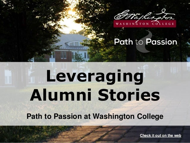Leveraging Alumni Stories Path to Passion at Washington College Check it out on the web