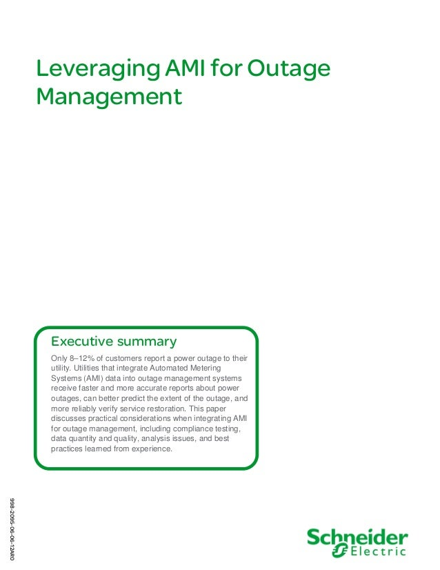 Leveraging AMI for Outage Management  Executive summary Only 8–12% of customers report a power outage to their utility. Ut...