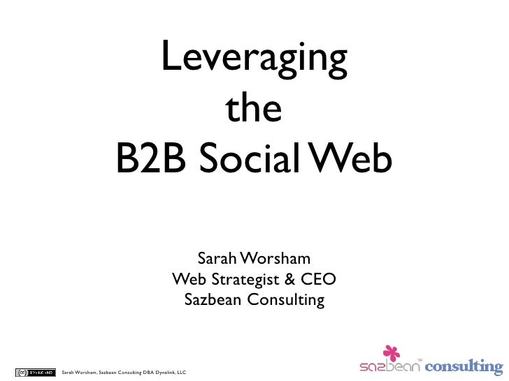 Leveraging                           the                      B2B Social Web                                              ...