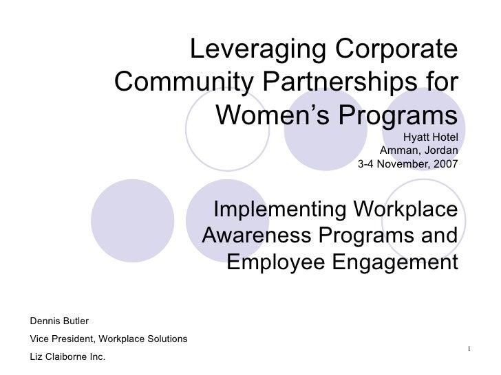 Leveraging Corporate Community Partnerships for Women's Programs Hyatt Hotel Amman, Jordan 3-4 November, 2007 Implementing...