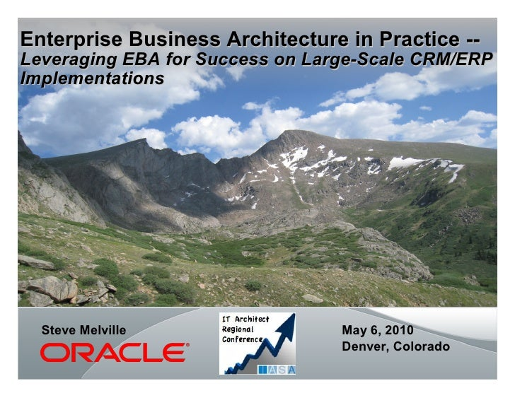 Enterprise Business Architecture in Practice -- Leveraging EBA for Success on Large-Scale CRM/ERP Implementations       St...