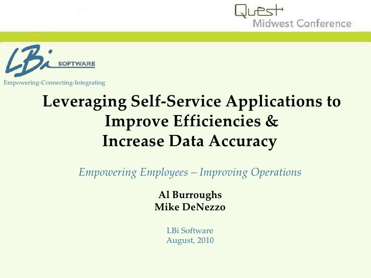Empowering-Connecting-Integrating<br />Leveraging Self-Service Applications to Improve Efficiencies &<br /> Increase Data ...