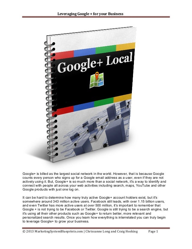 Leveraging	   Google	   +	   for	   your	   Business	     	     Google+ is billed as the largest social network in the ...